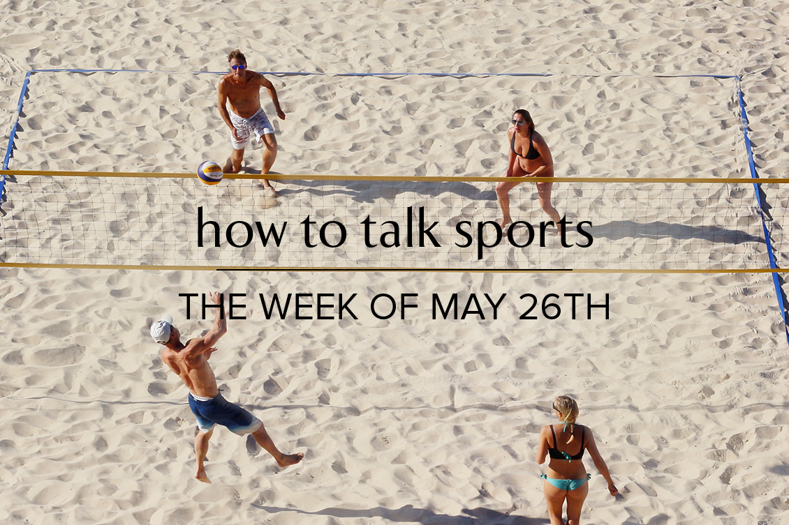 How to talk sports the week of May 26, 2019